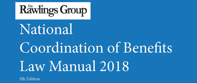 Rawlings Publishes 5th Edition of the National Coordination of Benefits Law Manual